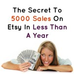 The Secret To 5000 Sales On Etsy In Less Than A Year