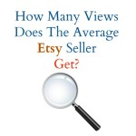 How Many Views Does The Average Etsy Seller Get