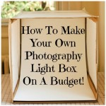 How To Make Your Own Photography Light Box On A Budget!
