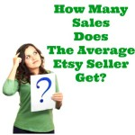 How Many Sales Does The Average Etsy Seller Get?