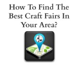 How To Find The Best Craft Fairs In Your Area