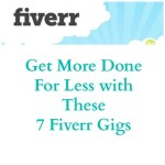 Get More Done For Less with These 7 Fiverr Gigs