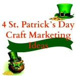 4 St. Patrick's Day Craft Marketing Ideas