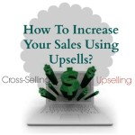 How To Increase Your Sales Using Upsells