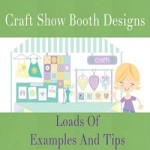 Craft Show Booth Designs – Loads Of Examples And Tips