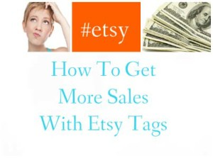 How-To-Get-More-Sales-With-Etsy-Tags