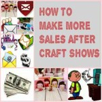 How To Make More Sales After Craft Shows