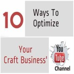 10 Ways To Optimize Your Craft Business Youtube Channel
