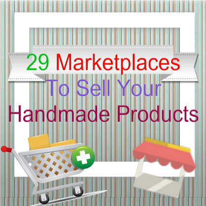 29 marketplaces to sell your handmade products craft for Ideas for products to make and sell