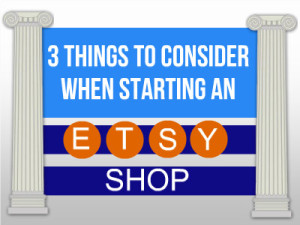 3-Things-To-Consider-When-Starting-An-Etsy-Shop