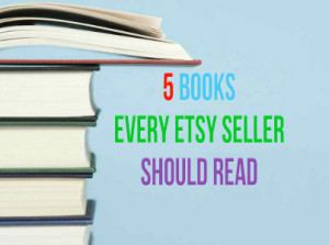 5-Books-Every-Etsy-Seller-Should-Read