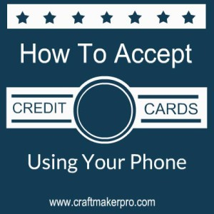 How to accept credit cards using your phone craft maker for Accept business credit card