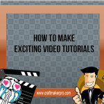 How To Make Exciting Video Tutorials