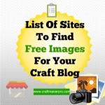 List Of Sites To Find Free Images For Your Craft Blog
