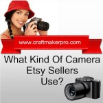 What Kind Of Camera Do Etsy Sellers Use?