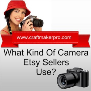 What-Kind-Of-Camera-Etsy-Sellers-Use