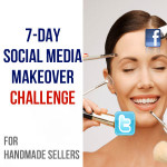 7 Day Social Media Makeover Challenge For Handmade Sellers