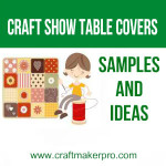 Craft Show Table Covers – Samples And Ideas