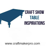 Craft Show Table Inspirations