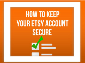 How-To-Keep-Your-Etsy-Account-Secure