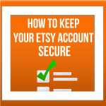 How To Keep Your Etsy Account Secure