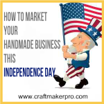 How To Market Your Handmade Business This Independence Day