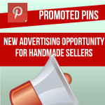 Promoted Pins – New Advertising Opportunity For Handmade Sellers