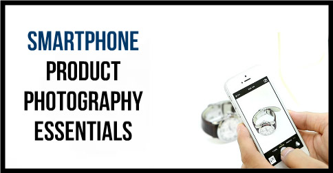 Smartphone-Product-Photography-Essentials