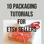 10 Packaging Tutorials For Etsy Sellers