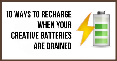 10-Ways-To-Recharge-When-Your-Creative-Batteries-Are-Drained