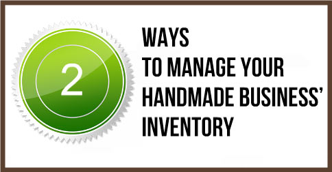 2-Ways-To-Manage-Your-Handmade-Business'-Inventory