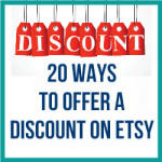 20 Ways To Offer A Discount On Etsy