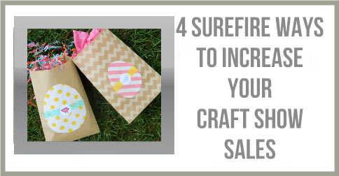 4-Surefire-Ways-To-Increase-Your-Craft-Show-Sales
