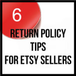 6 Return Policy Tips For Etsy Sellers