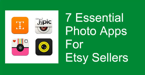 7-Essential-Photo-Apps-For-Etsy-Sellers
