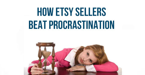 How-Etsy-Sellers-Beat-Procrastination