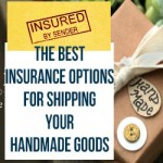 The Best Insurance Options For Shipping Your Handmade Goods