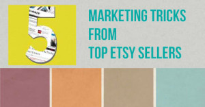 5-Marketing-Tricks-From-Top-Etsy-Sellers