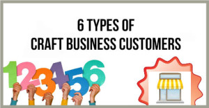 6-Types-Of-Craft-Business-Customers