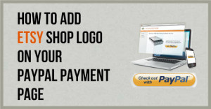 How-To-Add-Etsy-Shop-Logo-On-Your-PayPal-Payment-Page