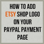 How To Add Your Etsy Shop Logo On Your PayPal Payment Page