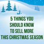 5 Things You Should Know To Sell More This Christmas Season