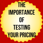 The Importance Of Testing Your Pricing