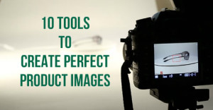 10-Tools-To-Create-Perfect-Product-Images