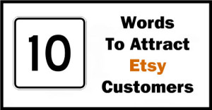 10-Words-To-Attract-Etsy-Customers