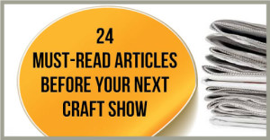 24-Must-Read-Articles-Before-Your-Next-Craft-Show