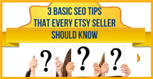 3-Basic-SEO-Tips-That-Every-Etsy-Seller-Should-Know