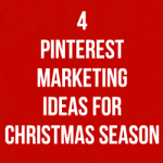 4 Pinterest Marketing Ideas For Christmas Season
