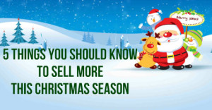 5-Things-You-Should-Know-To-Sell-More-This-Christmas-Season