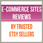 E-Commerce Sites Reviews By Trusted Etsy Sellers